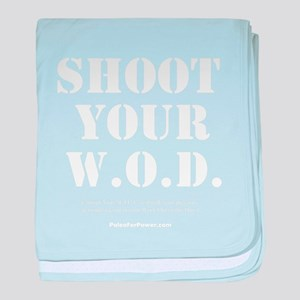 Shoot your W.O.D, baby blanket