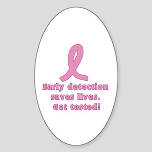 Early Detection Saves Lives - Get tested Sticker (