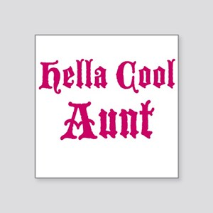 "Hella Cool Aunt Square Sticker 3"" x 3"""