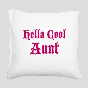 Hella Cool Aunt Square Canvas Pillow