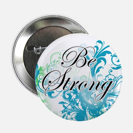 """Be Strong 2.25"""" Button"""