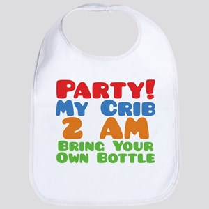 Party My Crib 2 AM BYOB Bib