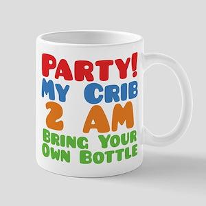 Party My Crib 2 AM BYOB Mug