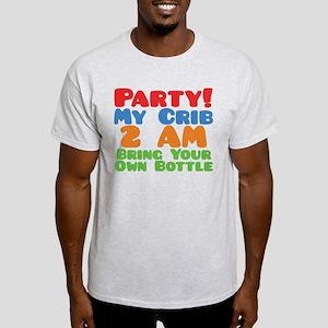 Party My Crib 2 AM BYOB Light T-Shirt