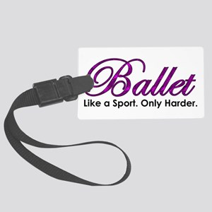 Ballet, Like a sport Large Luggage Tag