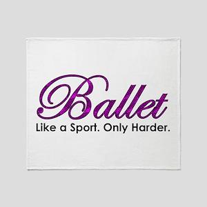 Ballet, Like a sport Throw Blanket