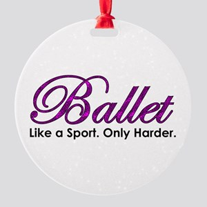 Ballet, Like a sport Round Ornament