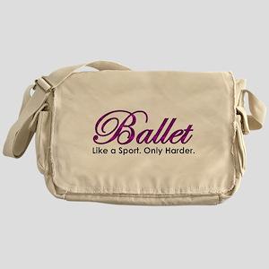 Ballet, Like a sport Messenger Bag