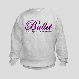 Ballet, Like a sport Kids Sweatshirt