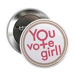 "You Vote Girl 2.25"" Button"