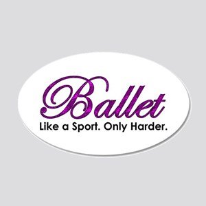 Ballet, Like a sport 20x12 Oval Wall Decal