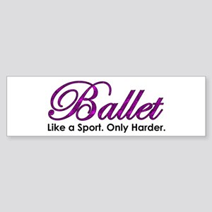 Ballet, Like a sport Sticker (Bumper)