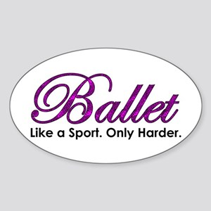 Ballet, Like a sport Sticker (Oval)