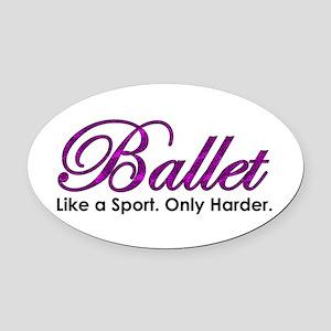 Ballet, Like a sport Oval Car Magnet
