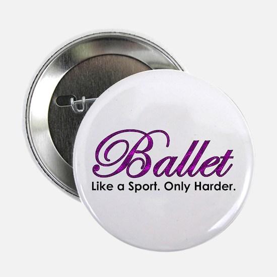 """Ballet, Like a sport 2.25"""" Button"""