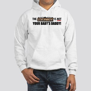 """""""Not Your Baby's Daddy!"""" Hoodie"""