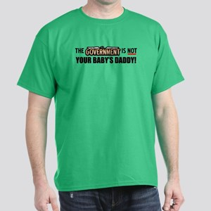 """""""Not Your Baby's Daddy!"""" Dark T-Shirt"""