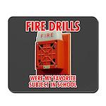 Fire Drills Mousepad