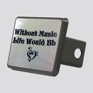 Without Music Life Would Bb Rectangular Hitch Cove