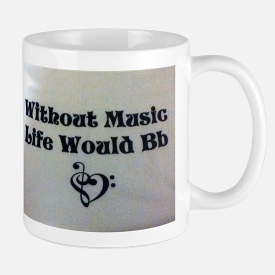 Without Music Life Would Bb Mug