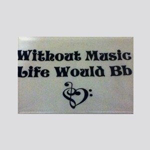Without Music Life Would Bb Rectangle Magnet
