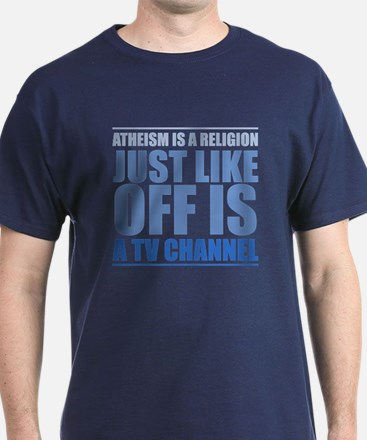 Just Like Off Is A TV Channel T-Shirt