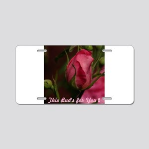 Pink Bud for You Aluminum License Plate
