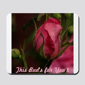 Pink Bud for You Mousepad