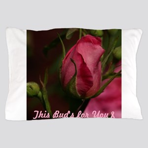 Pink Bud for You Pillow Case