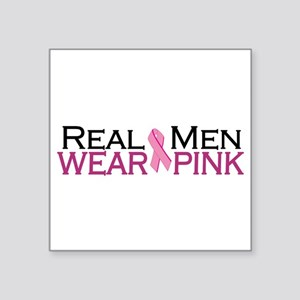 "Real Men Wear Pink Square Sticker 3"" x 3"""
