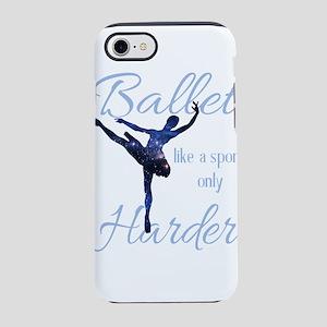 Ballet Like A Sport T Shirt iPhone 7 Tough Case