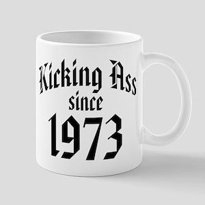 Kicking Ass Since 1973 Mug