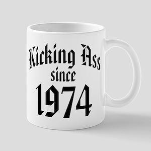 Kicking Ass Since 1974 Mug