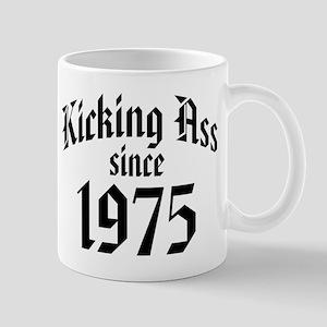 Kicking Ass Since 1975 Mug