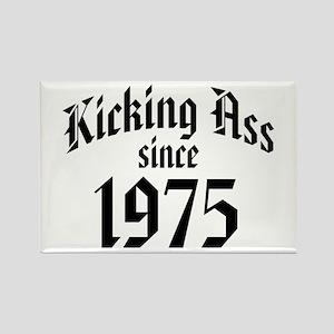 Kicking Ass Since 1975 Rectangle Magnet