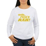 Ooh Fucking Rah Women's Long Sleeve T-Shirt