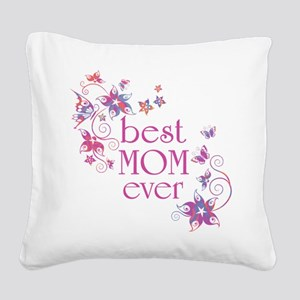 Best Mom Ever 3 Square Canvas Pillow