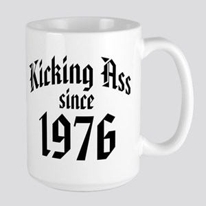 Kicking Ass Since 1976 Large Mug