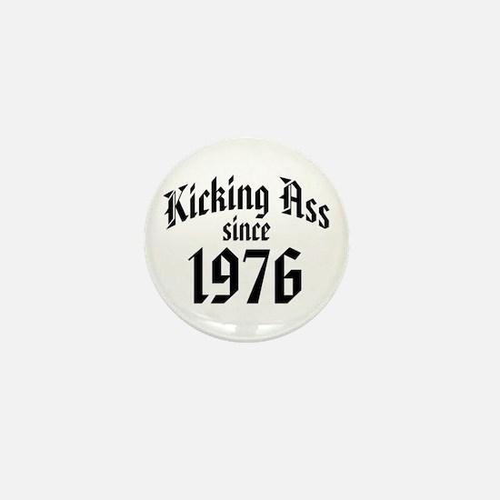 Kicking Ass Since 1976 Mini Button