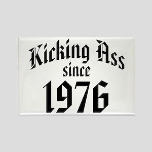 Kicking Ass Since 1976 Rectangle Magnet