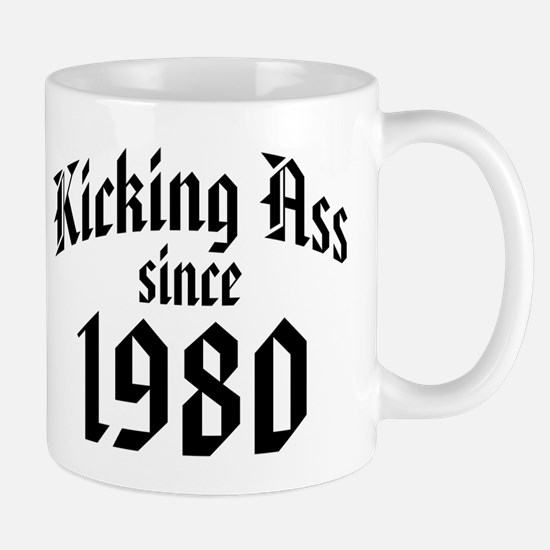 Kicking Ass Since 1980 Mug