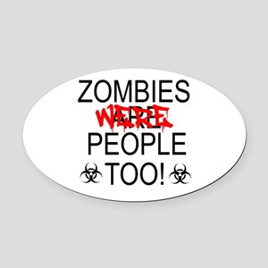 Zombies Were People Too! Oval Car Magnet
