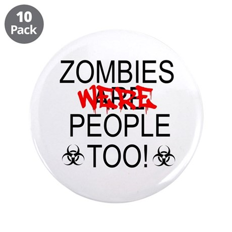"Zombies Were People Too! 3.5"" Button (10 pack)"