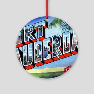 Fort Lauderdale Florida Greetings Ornament (Round)