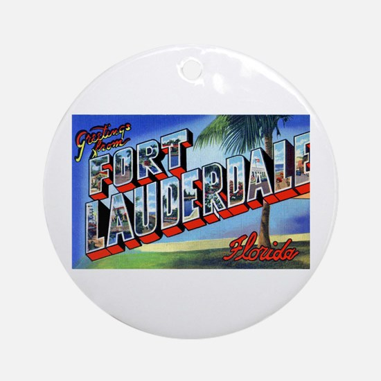 Fort Lauderdale Florida Greetings Ornament (Round)