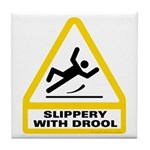 Slippery with Drool Tile Coaster