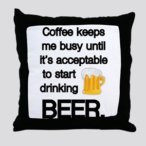 Coffee Until Beer Throw Pillow