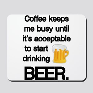 Coffee Until Beer Mousepad