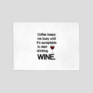 Coffee Keeps Me Busy Until Wine 5'x7'Area Rug