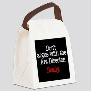 Don't argue with the Art Director. Canvas LunchBag